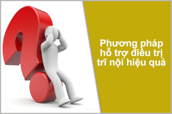 Phương pháp hỗ trợ điều trị trĩ nội hiệu quả tại ĐK Nguyễn Trãi -Thủ Dầu Một