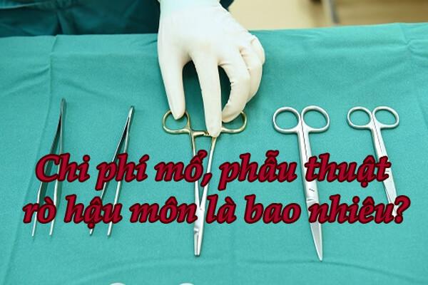 Chi phí mổ, phẫu thuật rò hậu môn là bao nhiêu?